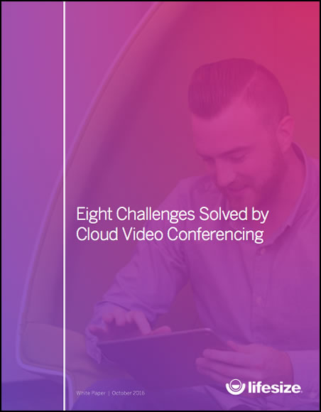 Eight Challenges Solved by Cloud Video Conferencing